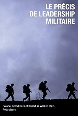 Le Precis de Leadership Militaire 9781550027679