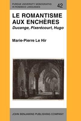 Le Romantisme Aux Encheres: Ducange, Pixerecourt 9781556193125
