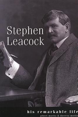 Leacock: His Remarkable Life: His Remarkable Life 9781550417371