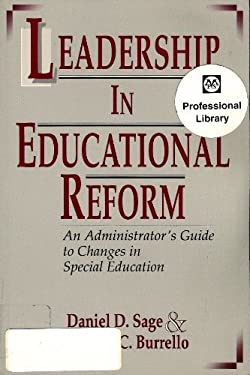 Leadership in Educational Reform: An Administrator's Guide to Changes in Special Education 9781557661494