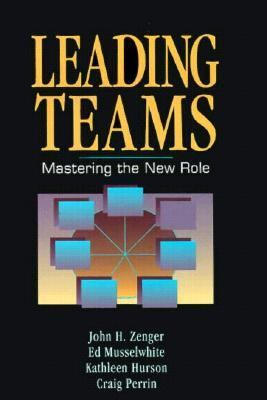 Leading Teams: Mastering the New Role 9781556238949