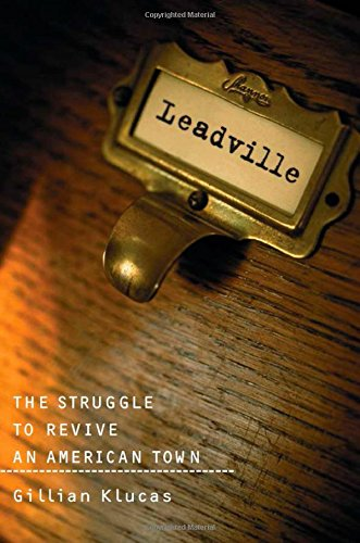 Leadville the Struggle to Revive an American Town 9781559633857