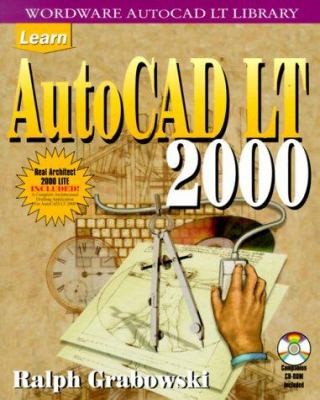 Learn AutoCAD LT 2000 [With Companion CD] 9781556227424