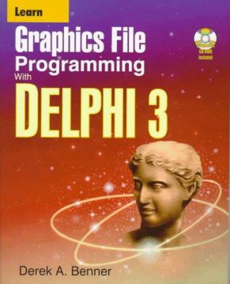 Learn Graphics File Programming with Delphi 3 [With Source Code, Sample Images, Shareware & Freeware]