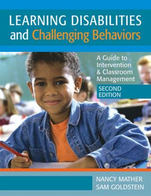 Learning Disabilities and Challenging Behavior: A Guide to Intervention & Classroom Management 9781557669353