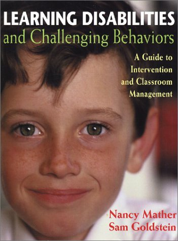 Learning Disabilities and Challenging Behaviors: A Guide to Intervention and Classroom Management 9781557665003