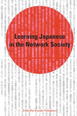 Learning Japanese in the Network Society 9781552380703