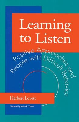 Learning to Listen: Positive Approaches and People with Difficult Behavior 9781557661647