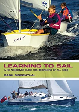 Learning to Sail: A No-Nonsense Guide for Beginners of All Ages 9781554079216