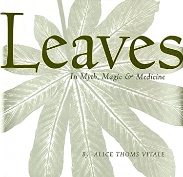 Leaves in Myth, Magic and Medicine 9781556705540