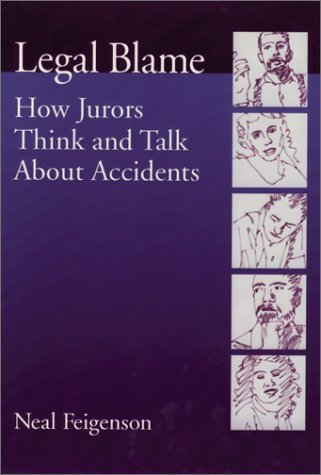 Legal Blame: How Jurors Think and Talk about Accidents 9781557988348