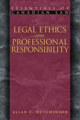 Legal Ethics and Professional Responsibility 9781552210307
