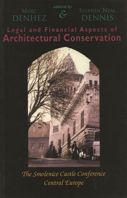 Legal & Financial Aspects of Architectural Conservation: The Smolenice Castle Conference Central Europe 9781550022506