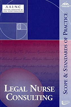 Legal Nurse Consulting: Scope and Standards of Practice 9781558102316