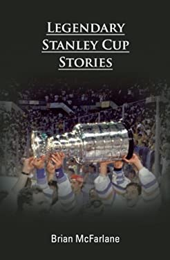 Legendary Stanley Cup Stories 9781551683423