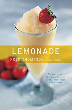 Lemonade: 50 Cool Recipes for Classic, Flavored, and Hard Lemonades and Sparklers 9781558322295