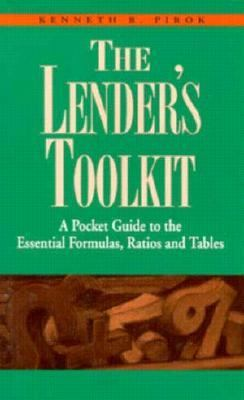 Lenders Toolkit: A Pocket Guide to the Essential Formulas Ratios and Tables 9781557387561