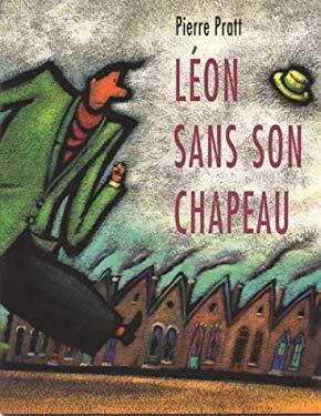 Leon Sans Son Chapeau 9781550372632