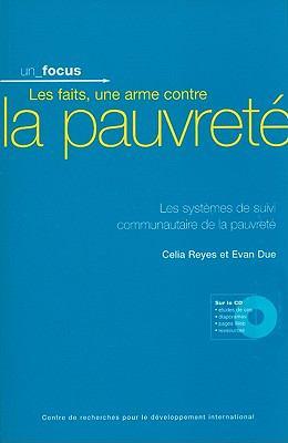 Les Faits, une Arme Contre la Pauvrete: Systemes de Suivi Communautaire de la Pauvrete [With CDROM] 9781552504338