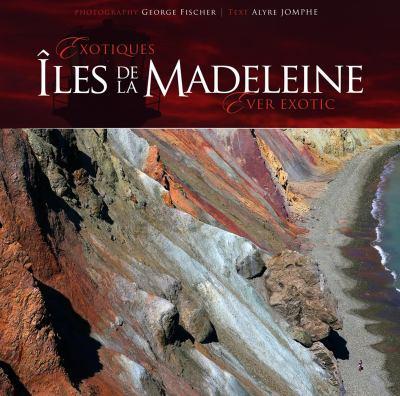 Les Iles de La Madeleine: Inoubliables 9781551097640
