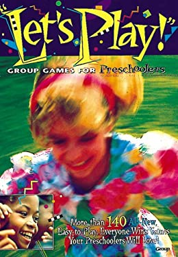 Let's Play!:: Group Games for Preschoolers 9781559456135