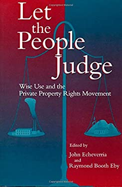 Let the People Judge: Wise Use and the Private Property Rights Movement 9781559632775