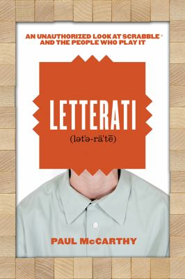 Letterati: An Unauthorized Look at Scrabble and the People Who Play It 9781550228281