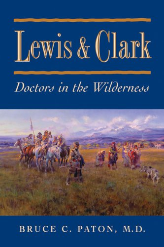 Lewis and Clark: Doctors in the Wilderness 9781555910556