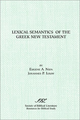 Lexical Semantics of the Greek New Testament 9781555405786