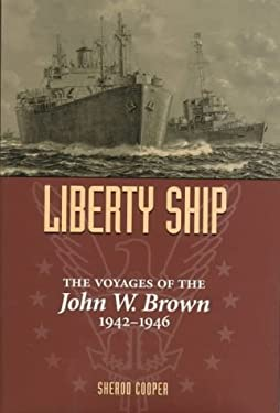 Liberty Ship: The Voyages of the John W. Brown, 1942-1946 9781557501356