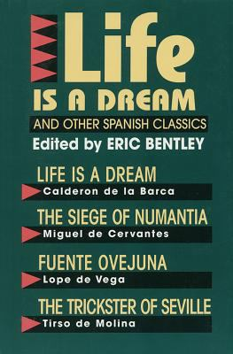Life Is a Dream and Other Spanish Classics 9781557830067
