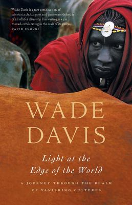 Light at the Edge of the World: A Journey Through the Realm of Vanishing Cultures 9781553652670