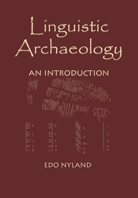 Linguistic Archaeology: An Introduction 9781552126684