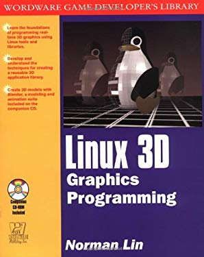 Linux 3-D Graphics Programming [With CDROM] 9781556227233