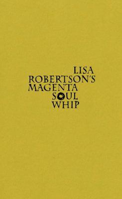Lisa Robertson's Magenta Soul Whip 9781552452158