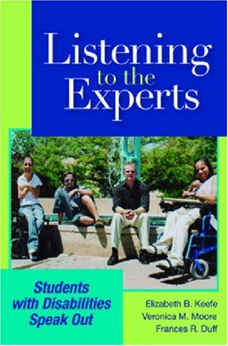 Listening to the Experts: Students with Disabilities Speak Out 9781557668363