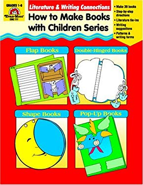 Literature & Writing Connections: How to Make Books W/Child 9781557995780