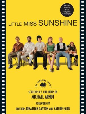 Little Miss Sunshine: The Shooting Script 9781557047700