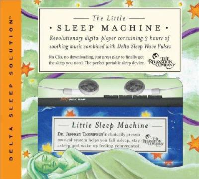 Little Sleep Machine: A Breakthrough Sleep Solution [With Ear Phones] 9781559618496