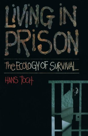 Living in Prison: The Ecology of Survival 9781557981769