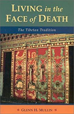 Living in the Face of Death: Advice from the Tibetan Masters 9781559391009