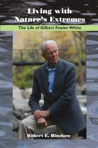 Living with Nature's Extremes: The Life of Gilbert Fowler White 9781555663889