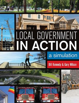 Local Government in Action: A Simulation 9781551119120