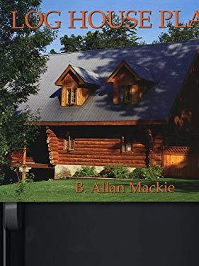 Log House Plans: Revised Edition 9781552091036
