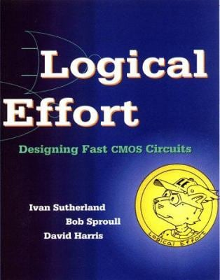 Logical Effort: Designing Fast CMOS Circuits 9781558605572