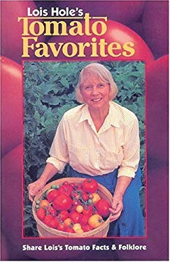 Lois Hole's Tomato Favorites: Share Lois's Tomato Facts and Folklore 9781551050683