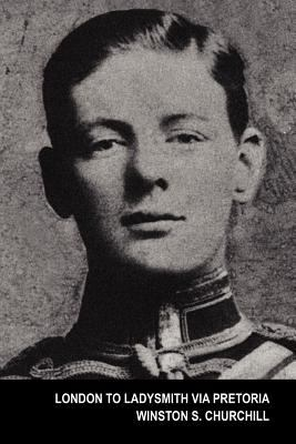London to Ladysmith Via Pretoria (the Boer War) 9781557423825