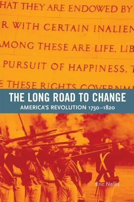 Long Road to Change: America's Revolution, 1750-1820 9781551111100