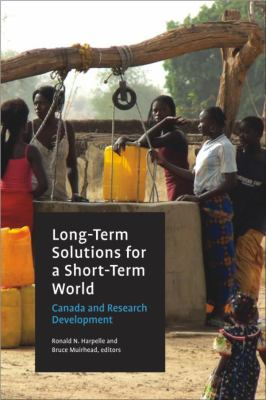 Long-Term Solutions for a Short-Term World: Canada and Research Development 9781554582235