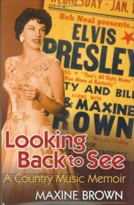 Looking Back to See: A Country Music Memoir 9781557287908